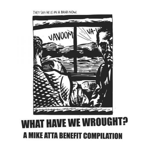 V/A - What Have We Wrought? A Mike Atta Benefit Compilation (2xLP)