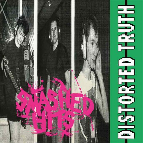 Distorted Truth - Smashed Hits (LP)