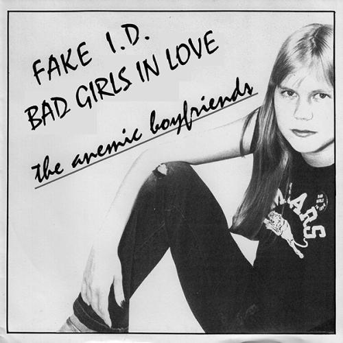 "The Anemic Boyfriends - Fake I.D. / Bad Girls In Love (7"")"